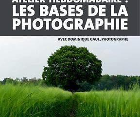 Atelier hebdomadaire : Les bases de la photographie