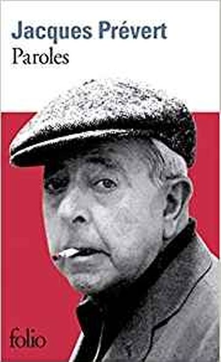 Jacques Prévert: «Paroles», Editions Gallimard, Collection folio, 253 pages, 7,40 euros, ISBN: 978-2-070-36762-7.