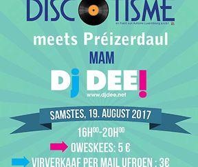 Discotisme meets Préizerdaul 19.08.2017