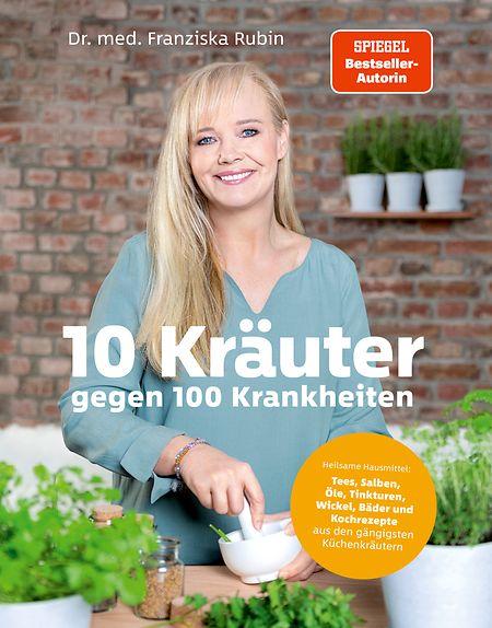 "Dr. med. Franziska Rubin: ""10 Kräuter gegen 100 Krankheiten"", Becker Joest Volk Verlag, 320 Seiten, ISBN: 978-3-95453-200-1, € 29,95."