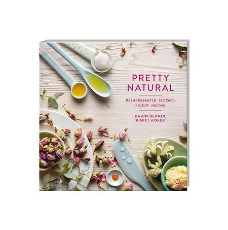 Karin Berndl & Nici Hofer: Pretty Natural; Eden Books, 112 Seiten, ISBN 978-3959101233, um 15 Euro