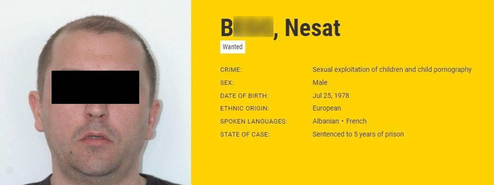 Ende Oktober 2020 war Nesat B. auf die Liste der meistgesuchten Sexualverbrecher Europas gesetzt worden.