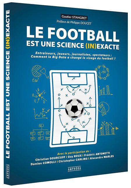 Gautier Strangret a plongé durant près de trois années au cœur des chiffres, statistiques et algorithmes qui rythment les exploits et les succès du football d'aujourd'hui.