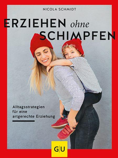 Erziehen ohne Schimpfen, Nicola Schmidt, Gräfe und Unzer, 176 Seiten, 16,99 Euro, ISBN: 978-3-8338-6856-6.
