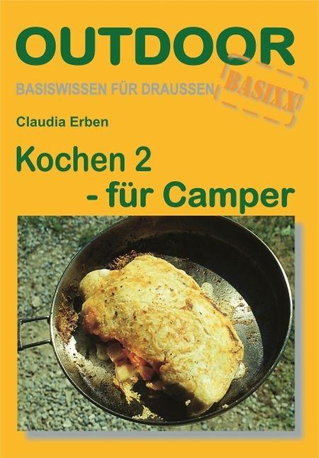 Claudia Erben: Kochen 2 - für Camper. Basiswissen für draußen. Conrad Stein. 120 S. Euro  8,90. ISBN 9783866863224.