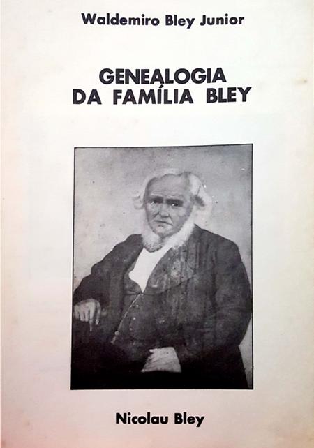 A monografia retraça a história do clã do luxemburguês Nicolas Bley (Nicolau, no Brasil).