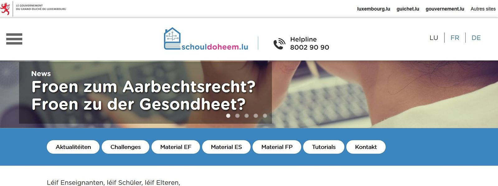 La plateforme «Schouldoheem» a déjà reçu 250.000 visites en une dizaine de jours, et «les échos sont très positifs»