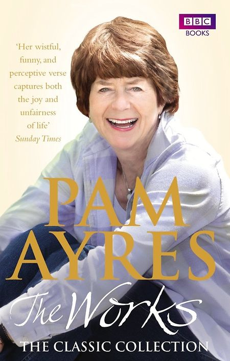 "Pam Ayres: ""The Works, The Classic Collection"" Paperback, BBC Books, February 2010, 256 pages, 9,40 Euro, ISBN: 978-1-846-07793-7."