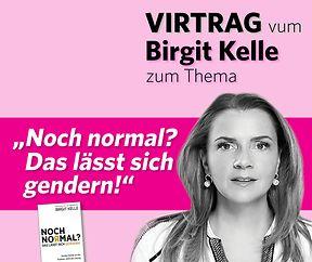 """VIRTRAG vum  BIRGIT KELLE  """" Noch normal? Das lässt sich gendern!"""""""