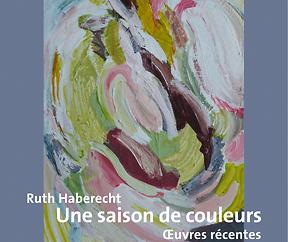 Une saison de couleurs,  exposition de Ruth Haberecht