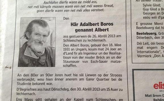 Pour la plupart des gens qui l'ont connu, Adalbert Boros, dit Albert, était sûrement déjà mort. Cela fait en effet quelques années qu'Albert n'arpentait plus les rues de la capitale, plus particulièrement ceux du quartier de la gare. Ces dernières années, il les a passées à la maison de soins Schleeschen à Echternach.