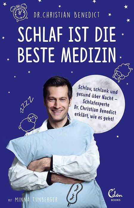 """Dr. Christian Benedict mit Minna Tunberger: """"Schlaf ist die beste Medizin"""". Eden Books, ca. 224 Seiten, ISBN 978-3-95910-230-8, € 16,95."""