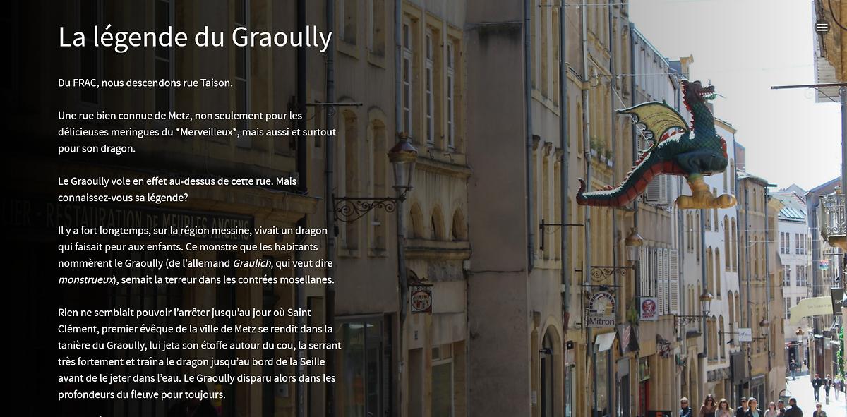 Le nom du Graoully vient de l'allemand «Graulich» qui signifie «monstrueux».