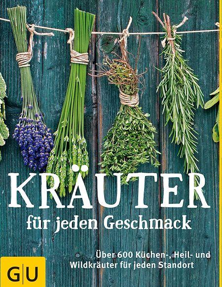 Engelbert Kötter: Kräuter für jeden Geschmack: Über 400 Küchen-, Heil- und Wildkräuter für jeden Standort.